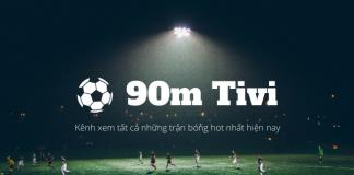 90min là kênh xem bóng đá quen thuộc với người hâm mộ môn thể thao Vua