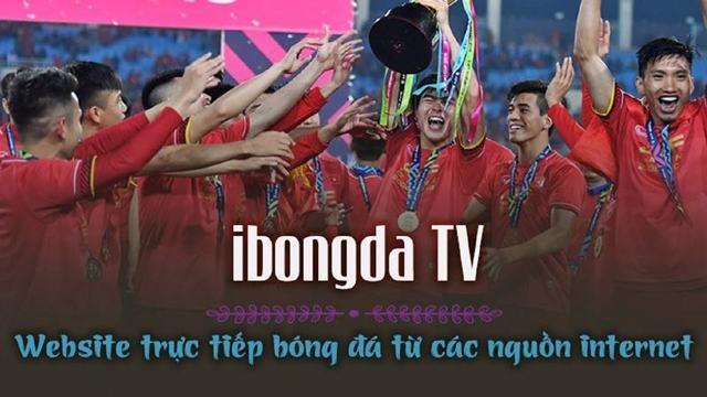 ibongda TV truyền hình trực tiếp bóng đá uy tín, chất lượng