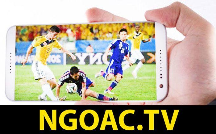 Xem bóng đá online trên điện thoại với Ngoac.TV