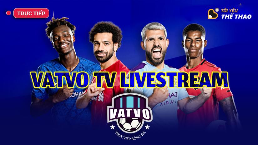Vatvo - Kênh thể thao livestream trực tuyến hàng đầu hiện nay