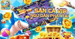 Sancavip - Game bắn cá đổi thưởng siêu hấp dẫn