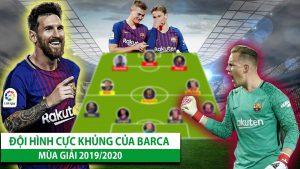 Định hình lực lượng đội hình Barca 2019/20