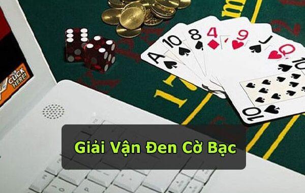 Tìm hiểu các cách giải đen cờ bạc hiệu quả